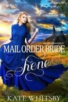 Mail Order Bride Irene - Brides of Montana, #1 ebook by