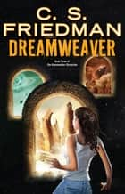 Dreamweaver ebook by C.S. Friedman