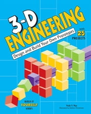 3-D Engineering - Design and Build Your Own Prototypes ebook by Vicki  V. May,Andrew Christensen