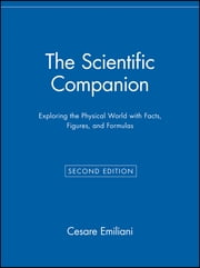 The Scientific Companion - Exploring the Physical World with Facts, Figures, and Formulas ebook by Cesare Emiliani