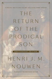 The Return of the Prodigal Son Anniversary Edition - A Special Two-in-One Volume, including Home Tonight ebook by Henri J. M. Nouwen