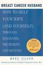 Breast Cancer Husband ebook by Marc Silver