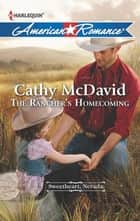 The Rancher's Homecoming (Mills & Boon American Romance) (Sweetheart, Nevada, Book 1) ebook by Cathy McDavid