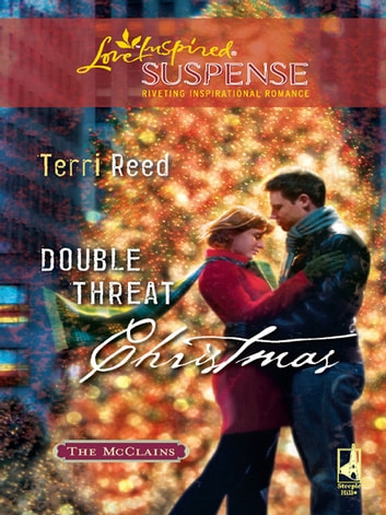 Double Threat Christmas (Mills & Boon Love Inspired) (The McClains, Book 3) eBook by Terri Reed