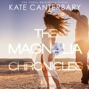 Magnolia Chronicles, The - Adventures in Modern Dating audiobook by Kate Canterbary