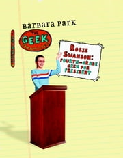 Rosie Swanson: Fourth-Grade Geek for President ebook by Barbara Park