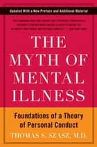 The Myth of Mental Illness ebook by Thomas S. Szasz