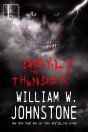 Darkly the Thunder ebook by William W. Johnstone