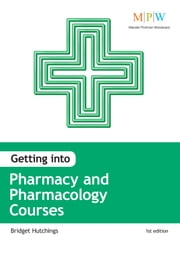 Getting into Pharmacy and Pharmacology Courses ebook by Bridget Hutchings
