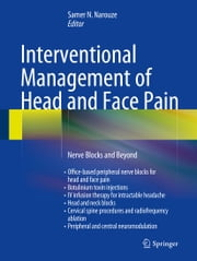 Interventional Management of Head and Face Pain - Nerve Blocks and Beyond ebook by Samer N. Narouze