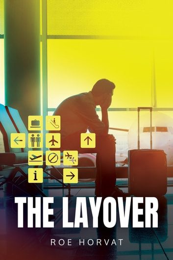 The Layover ebook by Roe Horvat