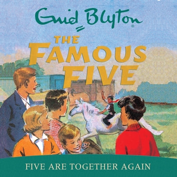 Five Are Together Again - Book 21 audiobook by Enid Blyton