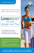 Low GI Diet 12-week Weight-loss Plan - Your Definitive Guide to Using the Glycemic Index for Weight Loss and Wellbeing ebook by Professor Jennie Brand-Miller, Kaye Foster-Powell