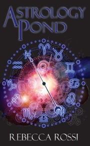 Astrology Pond ebook by Rossi, Rebecca