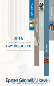 2016 Community Association Law Resource Book ebook by Susan M. Hawks McClintic, Esq.,John (Jay) W. Hansen, Jr, Esq.,Nancy I. Sidoruk, Esq.,Dea C. Franck, Esq.
