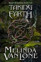 Taking Earth - An Elemental Fantasy Series ebook by Melinda VanLone