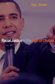 Racial Justice in the Age of Obama ebook by Roy L. Brooks