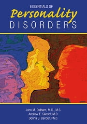 Essentials of Personality Disorders ebook by John M. Oldham,Andrew E. Skodol,Donna S. Bender