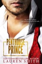 Penthouse Prince: A Lunchtime Romance Read ebook by Lauren Smith