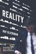 Reality ebook by Ray Glickman