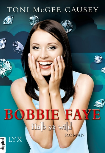 Bobbie Faye - Halb so wild ebook by Toni McGee Causey