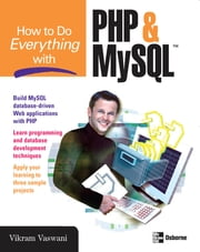 How to Do Everything with PHP and MySQL ebook by Vikram Vaswani