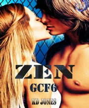 Zen (Galactic Cage Fighter Series Book 6) ebook by KD Jones