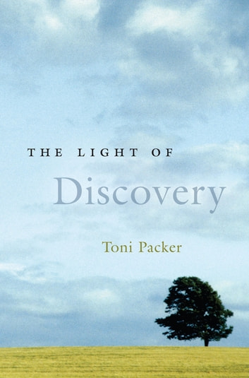 The Light of Discovery ebook by Toni Packer