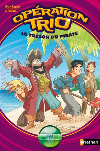 Le trésor du pirate - Opération Trio T10 ebook by Marc Cantin,Me Isabel