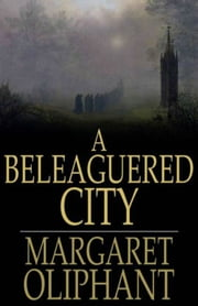 A Beleaguered City ebook by Margaret Oliphant