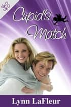 Cupid's Match ebook by Lynn LaFleur