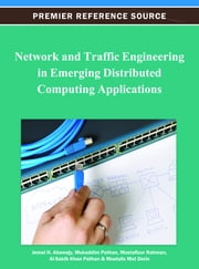 Network and Traffic Engineering in Emerging Distributed Computing Applications ebook by Jemal H. Abawajy,Mukaddim Pathan,Mustafizur Rahman,Al-Sakib Khan Pathan,Mustafa Mat Deris