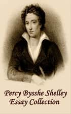 Essays ebook by Percy Bysshe Shelley