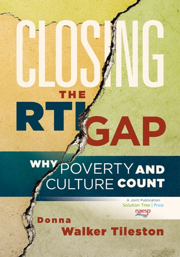 Closing the RTI Gap - Why Poverty and Culture Counts ebook by Donna Walker-Tileston