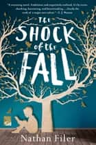 The Shock of the Fall - A Novel ebook by Nathan Filer