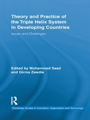 Theory and Practice of the Triple Helix Model in Developing Countries - Issues and Challenges ebook by Mohammed Saad,Girma Zawdie