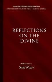 Reflections on the Divine ebook by Bediüzzaman Said-i Nursi