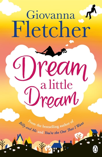 Dream a Little Dream ebook by Giovanna Fletcher