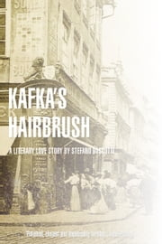 Kafka's Hairbrush ebook by Stefano Boscutti