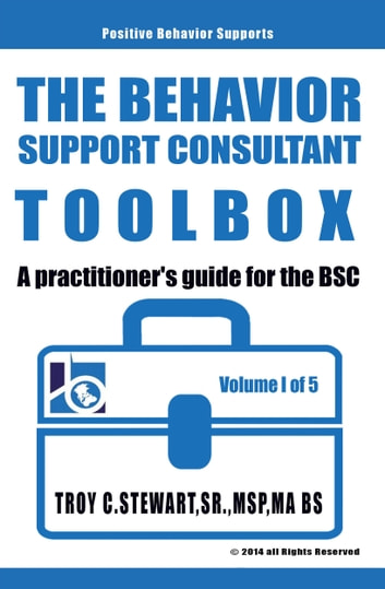 The Behavior Support Consultant Toolbox ebook by Troy Stewart Sr