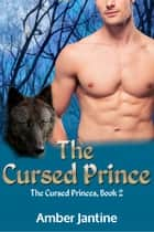 The Cursed Prince ebook by Amber Jantine