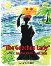 """The Geechee Lady"" - ""Grandma and the Secret Castas"" ebook by Carmen Uter"