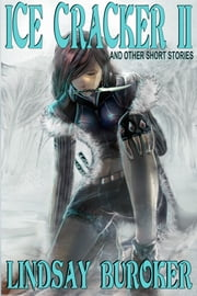 Ice Cracker II (and other stories) ebook by Lindsay Buroker