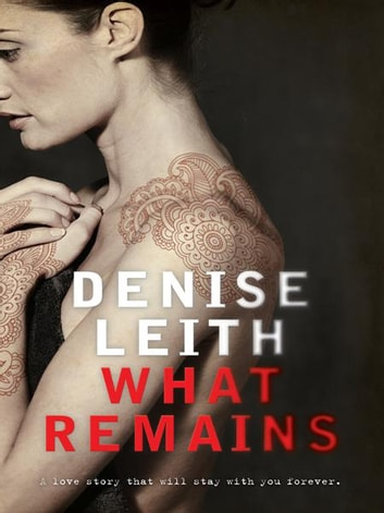 What Remains ebook by Denise Leith