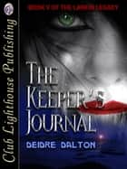 The Keeper's Journal ebook by DEIDRE DALTON, T.L. DAVISON