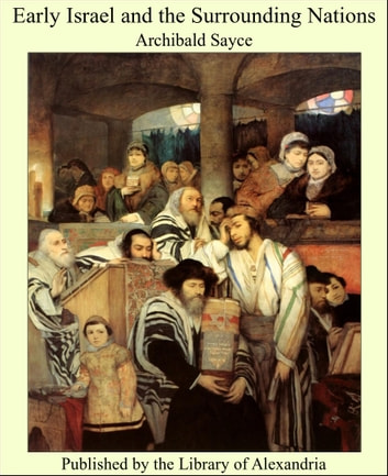Early Israel and the Surrounding Nations ebook by Archibald Sayce