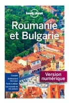 Roumanie et Bulgarie 2 ebook by Planet Lonely