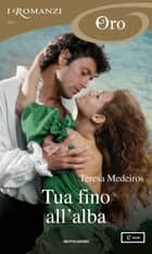 Tua fino all'alba (I Romanzi Oro) ebook by Teresa Medeiros, Lydia Lax