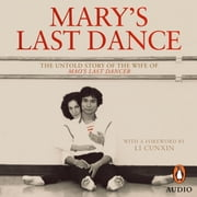 Mary's Last Dance - The untold story of the wife of Mao's Last Dancer audiobook by Mary Li