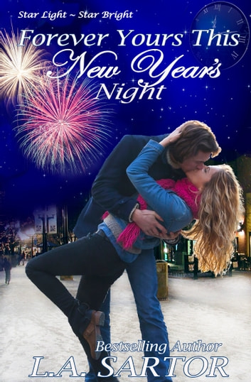 Forever Yours This New Year's Night ebook by L.A. Sartor